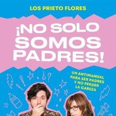 Libros de segunda mano: ¡NO SOLO SOMOS PADRES!. Lote 176041574