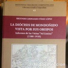Libros de segunda mano: LA DIÓCESIS DE MONDOÑEDO VISTA POR SUS OBISPOS. INFORMES DE LAS VISITAS AD LIMINA. 1508-1930.. Lote 176069424