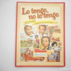 Libros de segunda mano: JAVIER CONDE LO TENGO, NO LO TENGO.LOS CROMOS:HISTORIA DE UNA ILUSIÓN Y95924. Lote 176072523