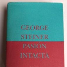 Libros de segunda mano: PENSAMIENTO. PASIÓN INTACTA GEORGE STEINER . ENSAYO SIRUELA 1997. Lote 176074130
