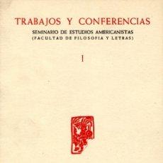 Libros de segunda mano: TRABAJOS Y CONFERENCIAS DEL SEMINARIO DE ESTUDIOS AMERICANISTAS...FYL MADRID. Nº 1,2, 3 Y 5. 1952-54. Lote 176075145