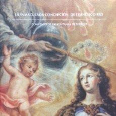 Libros de segunda mano: LA INMACULADA CONCEPCIÓN, DE FRANCISCO RIZI. CONVENTO DE LAS GAITANAS DE TOLEDO . Lote 176091225