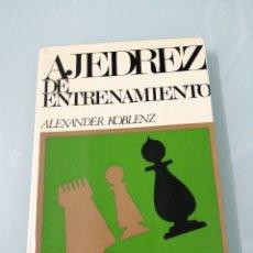 Libros de segunda mano: AJEDREZ DE ENTRENAMIENTO. ALEXANDER KOBLENZ. BARCELONA, 1970. PRIMERA EDICIÓN. COLECCIÓN ESCAQUES.. Lote 176128133