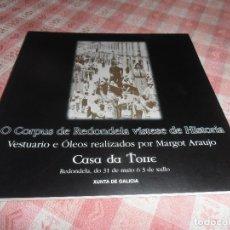 Libros de segunda mano: O CORPUS DE REDONDELA VISTESE DE HISTORIA - VESTUARIO E OLEOS. Lote 176134925