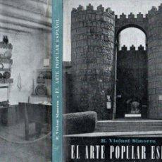 Libros de segunda mano: VIOLANT SIMORRA : EL ARTE POPULAR ESPAÑOL (AYMÁ, 1953). Lote 176148175