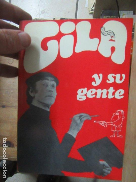 GILA Y SU GENTE, MIGUEL GILA CUESTA. L.13773-397 (Libros de Segunda Mano (posteriores a 1936) - Literatura - Otros)