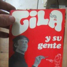 Libros de segunda mano: GILA Y SU GENTE, MIGUEL GILA CUESTA. L.13773-397. Lote 176155820