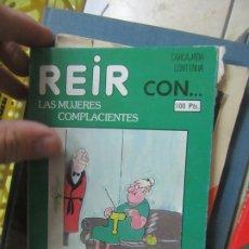 Libros de segunda mano: REÍR CON... LAS MUJERES COMPLACIENTES. L.13773-407. Lote 176157548