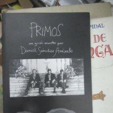 Libros de segunda mano: PRIMOS, DANIEL SÁNCHEZ ARÉVALO. L.13773-494. Lote 176176829