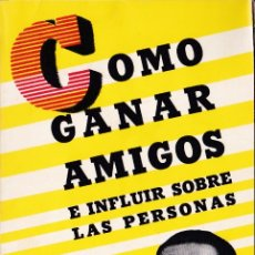 Libros de segunda mano: CÓMO GANAR AMIGOS E INFLUIR SOBRE LAS PERSONAS / DALE CARNEGIE. Lote 176180698