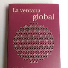 Libros de segunda mano: PENSAMIENTO SIGLO XXI . LA VENTANA GLOBAL . CIBERESPACIO ESFERA PÚBLICA MUNDIAL Y UNIVERSO MEDIÁTICO. Lote 176182225