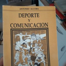 Libros de segunda mano: DEPORTE Y COMUNICACION ANTONIO ALCOBA EDITORIAL: AFANIAS MADRID, 1987. Lote 176188862