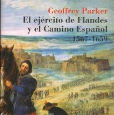 Libros de segunda mano: EL EJÉRCITO DE FLANDES Y EL CAMINO ESPAÑOL (1567-1569) --- GEOFFREY PARKER. Lote 176194694