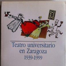 Libros de segunda mano: TEATRO UNIVERSITARIO EN ZARAGOZA 1939-1999 - JESÚS RUBIO - PRENSAS UNIVERSITARIAS DE ZGZA.1999. Lote 176206350