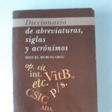 Libros de segunda mano: DICCIONARIO DE ABREVIATURAS, SIGLAS Y ACRÓNIMOS - MIGUEL MURCIA GRAU. Lote 176206947