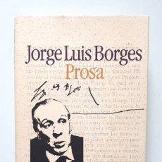 Libros de segunda mano: JORGE LUIS BORGES / PROSA / CIRCULO DE LECTORES 1985. Lote 176212020