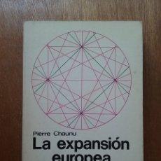 Libros de segunda mano: LA EXPANSION EUROPEA SIGLOS XIII AL XV, PIERRE CHAUNU, NUEVA CLIO HISTORIA, EDITORIAL LABOR, 1972. Lote 218684818