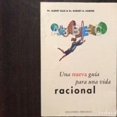 Libros de segunda mano: UNA NUEVA GUÍA PARA UNA VIDA RACIONAL. ALBERT ELLIS. Lote 176229528
