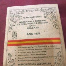 Libros de segunda mano: PLAN NACIONAL Y ORDENANZA GENERAL DE SEGURIDAD E HIGIENE EN EL TRABAJO - AÑO 1978. Lote 176237073