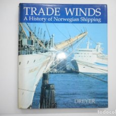 Libros de segunda mano: TRADE WINDS A HISTORY OF NORWEGIAN SHIPPING ( INGLÉS) Y95937 . Lote 176249863