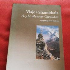 Libros de segunda mano: VIAJE A SHAMBHALA. PEREGRINACIÓN HACIA SÍ MISMO (A. Y D. MEUROIS - GIVAUDAN). Lote 176255898