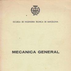Libros de segunda mano: 0030463 MECÁNICA GENERAL / PROF. D. JUAN ELÍAS XIVILLÉ. Lote 176262519