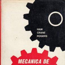 Libros de segunda mano: 0030438 MECÁNICA DE MÁQUINAS / C. W. HAM, M.E. - E. J. CRANE, M.E. - W. L. ROGERS. Lote 176262540