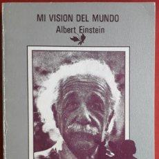 Libros de segunda mano: ALBERT EINSTEIN . MI VISIÓN DEL MUNDO . TUSQUETS. Lote 176269378