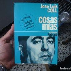 Libros de segunda mano: LIBRO COSAS MIAS DE JOSÉ LUIS COLL AÑO 1976. Lote 176282448