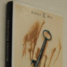 Libros de segunda mano: NUESTRA FELICIDAD - LUIS ROJAS MARCOS. Lote 176285672