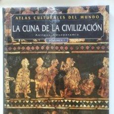 Libros de segunda mano: LA CUNA DE LA CIVILIZACION . ANTIGUA MESOPOTAMIA 2 TOMOS . ATLAS CULTURALES DEL MUNDO . Lote 176290054