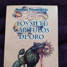 Libros de segunda mano: LOS SIETE CAPÍTULOS DE ORO. HERMES TRISMEGISTO. . Lote 176301170
