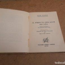 Libros de segunda mano: EL PERFECTO PESCADOR DE CAÑA. IZAAK WALTON. PUBLICACIONES LITERARIAS Y DEPORTIVAS.1 ED - PESCA. Lote 176304148