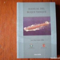 Libros de segunda mano: MANUAL DEL BUQUE TANQUE JOSE ELOY GARCÍA. Lote 176355964