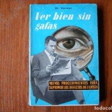 Libros de segunda mano: LIBRO VER BIEN SIN GAFAS DR VANDER. Lote 176356087
