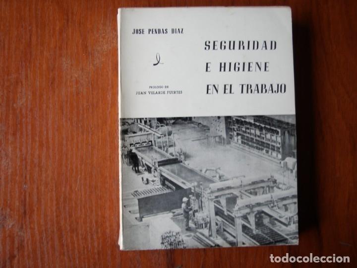 LIBRO SEGURIDAD E HIGIENE EN EL TRABAJO JOSE PENDAS DIAZ 1971 (Libros de Segunda Mano - Ciencias, Manuales y Oficios - Otros)