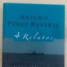 Libros de segunda mano: ARTURO PÉREZ-REVERTE - 4 RELATOS. Lote 176358498