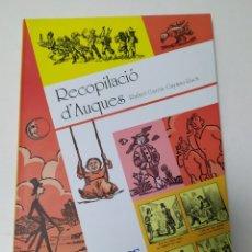 Libros de segunda mano: RECOPILACIÓ D'AUQUES ESCRITO EN VALENCIANO, RECOPILACIÓN DE ALELUYA HISTORIA Y NOTICIAS VALENCIANAS. Lote 176375338
