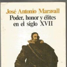 Libros de segunda mano: JOSE ANTONIO MARAVALL. PODER, HONOR Y ELITES EN EL SIGLO XVII. SIGLO XXI. Lote 176394515