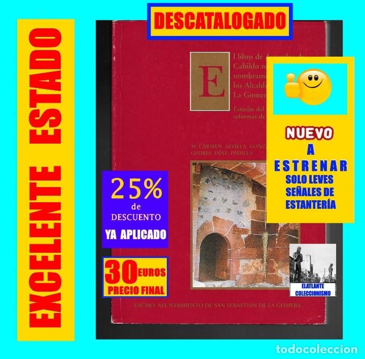 LIBRO DE ACUERDOS DE CABILDO RELATIVO AL NOMBRAMIENTO DE LOS ALCALDES MAYORES DE LA GOMERA 1775-1816 (Libros de Segunda Mano - Historia - Otros)
