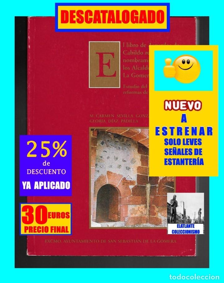 Libros de segunda mano: LIBRO DE ACUERDOS DE CABILDO RELATIVO AL NOMBRAMIENTO DE LOS ALCALDES MAYORES DE LA GOMERA 1775-1816 - Foto 2 - 176394668