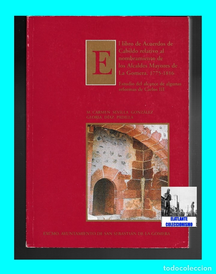 Libros de segunda mano: LIBRO DE ACUERDOS DE CABILDO RELATIVO AL NOMBRAMIENTO DE LOS ALCALDES MAYORES DE LA GOMERA 1775-1816 - Foto 3 - 176394668