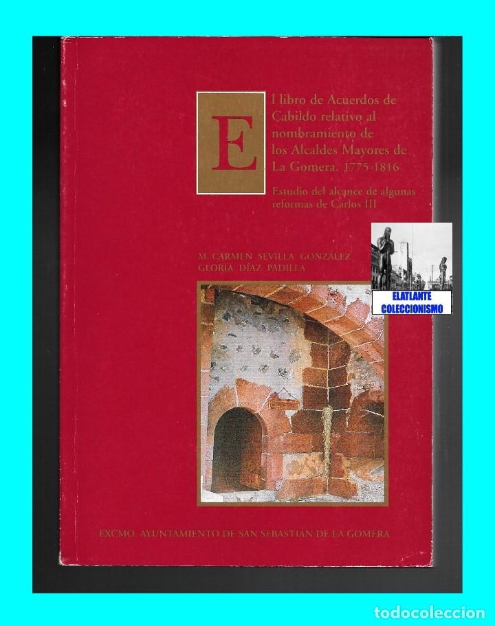 Libros de segunda mano: LIBRO DE ACUERDOS DE CABILDO RELATIVO AL NOMBRAMIENTO DE LOS ALCALDES MAYORES DE LA GOMERA 1775-1816 - Foto 4 - 176394668