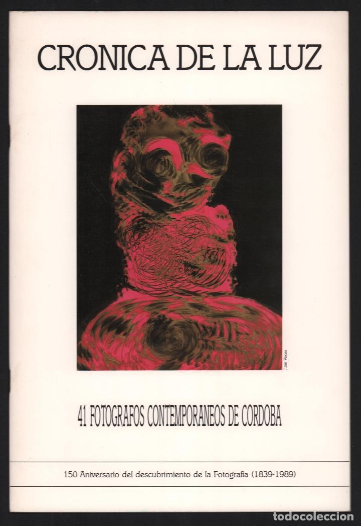 CRÓNICA DE LA LUZ EXP 41 FOTÓGRAFOS CONTEMPORÁNEOS CÓRDOBA 150 ANIVERSARIO DESCUBRIMIENTO FOTOGRAFÍA (Libros de Segunda Mano - Bellas artes, ocio y coleccionismo - Otros)