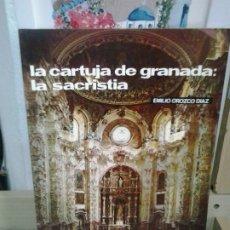Libros de segunda mano: LMV - LA CARTUJA DE GRANADA: LA SACRISTIA. EMILIO OROZCO DÍAZ. Lote 176413429