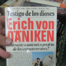Libros de segunda mano: TESTIGO DE LOS DIOSES, ERICH VON DANIKEN. L.13773-601. Lote 176419014
