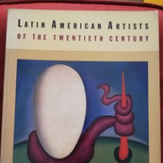 Libros de segunda mano: LATIN AMERICAN ARTISTS OF THE TWENTIETH CENTURY (THE MUSEUM OF MODERN ART, NEW YORK). Lote 176432535
