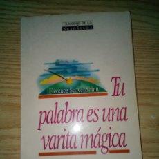 Libros de segunda mano: TU PALABRA ES UNA VARITA MÁGICA, DE FLORENCE SCOVEL SHINN. Lote 176470633