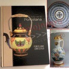Libros de segunda mano: EL ARTE DE LA PORCELANA - P. CON ESTILO - LIBRO DECORACIÓN HISTORIA - FOTOS DE PLATOS TAZAS JARRONES. Lote 176481094