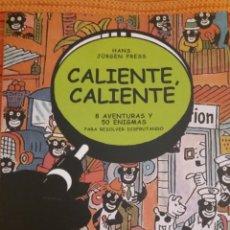 Libros de segunda mano: CALIENTE CALIENTE 8 AVENTURAS Y 50 ENIGMAS PARA RESOLVER DISFRUTANDO. Lote 176492348